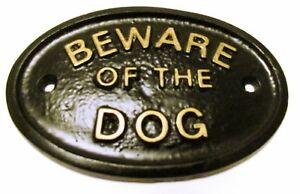 BEWARE OF THE DOG HOUSE OR GATE SIGN WALL SIGN IN BLACK WITH GOLD RAISED LETTERS