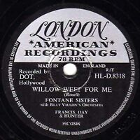 THE FONTANE SISTERS  78  WILLOW WEEP FOR ME / VOICES  UK LONDON HL-D 8318 E-