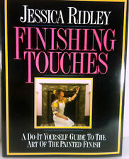 Finishing Touches A Do It Yourself Guide To The Art Of The Painted Finish Ridley