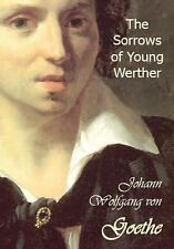 The Sorrows of Young Werther by Johann Wolfgang von Goethe (2008, Hardcover)