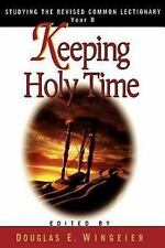 Keeping Holy Time Year B: Studying the Revised Common Lectionary