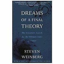 Dreams of a Final Theory : The Scientist's Search for the Ultimate Laws of...