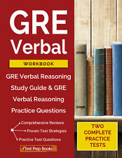 GRE Verbal Workbook: GRE Verbal Reasoning Study Guide & Practice Questions