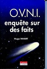O.V.N.I. Enquête sur les faits - Hugo Nhart 1999  - OVNI - UFO