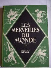 ALBUM NESTLE - LES MERVEILLES DU MONDE n°3 - Epoque 1930