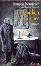LE GARDIEN DES RUINES / François NOURISSIER / Grasset