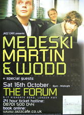 MEDESKI MARTIN & WODD TOURPOSTER KONZERTPLAKAT LONDON THE FORUM