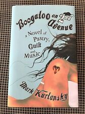 SIGNED BY AUTHOR - Boogaloo on 2nd Avenue - Mark Kurlansky 2005 ISBN 0224074326