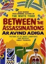 Between the Assassinations By Aravind Adiga. 9781848871236