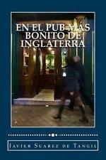 En el Pub Mas Bonito de Inglaterra by Javier Suarez de Tangil (2016, Paperback)