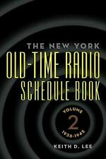 The New York Old-Time Radio Schedule Book - Volume 2, 1938-1945 by Keith D. Lee
