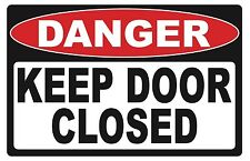 DANGER...KEEP THE DOOR CLOSED - SIGN- #PS-479