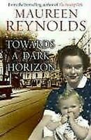 Towards A Dark Horizon Livre de Poche Maureen Reynolds