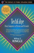 """""""TechEdge"""": Using Computers to Present and Persuade (Part of the-ExLibrary"""