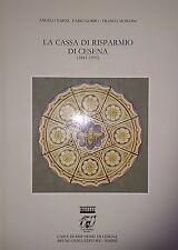 VARNI GOBBO MOSCONI LA CASSA DI RISPARMIO DI CESENA 1841-1991 BRUNO GHIGI 1991
