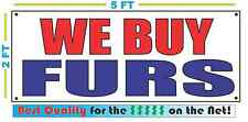 WE BUY FURS Banner Sign NEW Larger Size Best Quality for The $$$ Pawn Shop