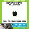Pre Cut Window Tint - Audi TT Coupe 1999-2006 - 5% Limo Rear