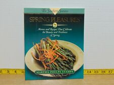 Spring Pleasures: Menus And Recipes by Martha Phelps Stamps (1999, Paperback)