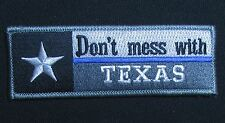 DON'T MESS WITH TEXAS TX STATE FLAG USA POLICE THIN BLUE LINE SWAT VELCRO® PATCH