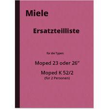 Miele K 52/2 Moped Typ 23/26 Ersatzteilliste Ersatzteilkatalog Teileliste K52/2