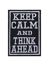 Keep Calm And think Ahead PATCH RICAMATE BADGE Biker Heavy Rocker tonaca Stick