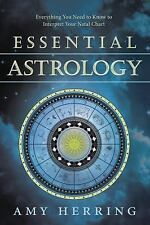 New, Essential Astrology: Everything You Need to Know to Interpret Your Natal Ch