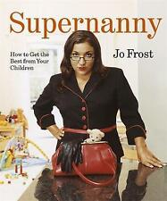 Supernanny - Jo Frost - How to get the best from your Children (Paperback, 2005)