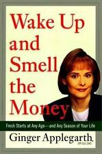 Wake up and Smell the Money : Fresh Starts at Any Age Season of Your-ExLibrary