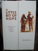 Story of the Australian Army in Somalia 1993 A Little Bit Of Hope New Book HC