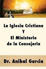 La Iglesia Cristiana y El Ministerio de La Consejeria (Paperback or Softback)