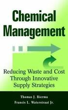 Chemical Management : Reducing Waste and Cost Through Innovative Supply...