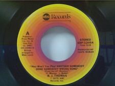 "B J THOMAS ""(HEY WON'T YOU PLAY) ANOTHER SOMEBODY DONE SOMEBODY WRONG SONG"" 45"