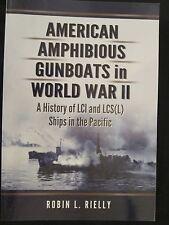 American Amphibious Gunboats in World War II - 183 photos & illustrations, 55 ma