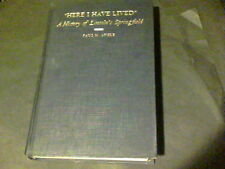Here I Have Lived  A History of Lincoln's Springfield 1821-1865 by Paul M. Angle