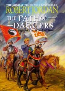 "The Path Of Daggers : "" Wheel Of Time "" : Book 8 : by Jordan, Robert Hardback"