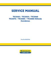 New Holland Combine TC5040, TC5050, TC5060, TC5070, TC5080 Service Manual