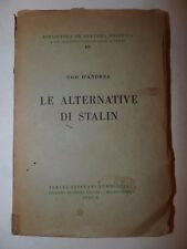 POLITICA - D'ANDREA, Ugo: LE ALTERNATIVE DI STALIN 1932 Storia Russia