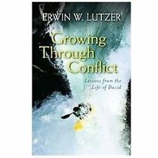 Growing Through Conflict: Lessons from the Life of David, Lutzer, Erwin, Good Bo