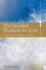 The Ignatian Workout for Lent: 40 Days of Prayer, Reflection, and Action, Muldoo