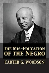 The Mis-Education of the Negro Carter G Woodson Paperback Book African American