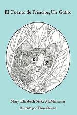 El Cuento de Principe, un Gatito by Mary Elizabeth Siske McManaway (2011,...