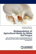 Biodegradation of Agricultural Waste by White Rot Fungus by Theradimani...