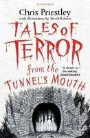 Tales of Terror from the Tunnel's Mouth by Chris Priestley 9781408871102