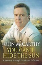 You Can't Hide the Sun: A Journey Through Israel and Palestine By John McCarthy