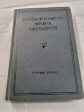 Operation, Care and Repair of Farm Machinery  15th Edition