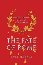 The Fate of Rome: Climate, Disease, and the End of an Empire by Kyle Harper (Eng