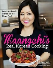 Maangchi's Real Korean Cooking: Authentic Dishes for the Home Coo by Maangchi
