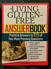 Answer Book: The Living Gluten-Free Answer Book : Practical Answers to 275 of...