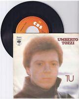 "Umberto Tozzi, Tu, G/VG,  7"" Single 1009-7"