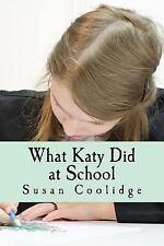 What Katy Did at School by Susan Susan Coolidge (2017, Paperback)